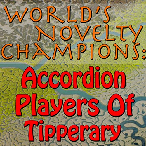 World's Novelty Champions: Accordion Players Of Tipp