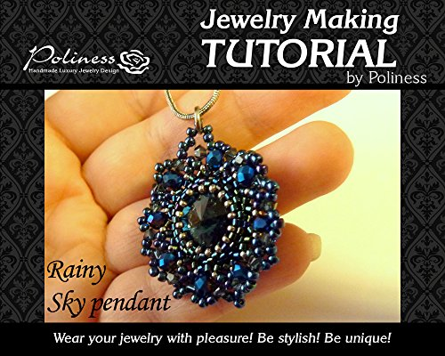 DIY Jewelry making pattern Rainy sky pendant, Practical Step by step Guide on How to make Handmade Beaded necklace (English Edition)