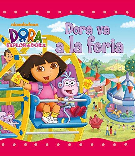 Dora va a la feria (Dora la exploradora) (Un cuento de Dora la exploradora)