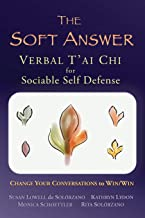 The Soft Answer: Verbal T'ai Chi for Sociable Self-Defense