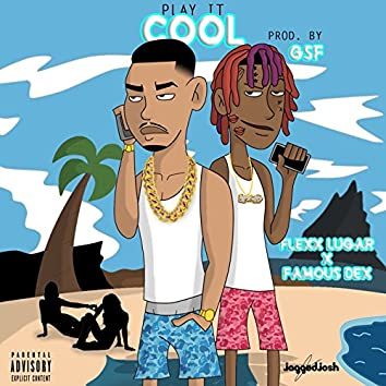 Play It Cool (feat. Famous Dex)