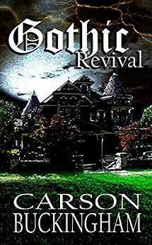 Gothic Revival by [Carson Buckingham, Bob Freeman, Gloria Bobrowicz]