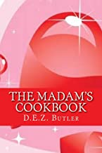 The Madam's Cookbook: Receipes for Making Love