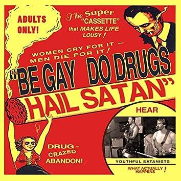 Be Gay, Do Drugs, Hail Satan