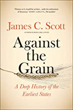 Download Against the Grain: A Deep History of the Earliest States PDF