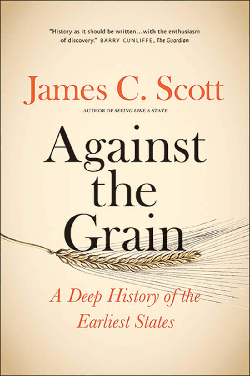 Download Against The Grain: A Deep History Of The Earliest States 
