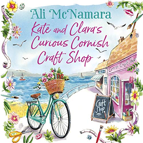 Kate and Clara's Curious Cornish Craft Shop: The heart-warming, romantic read we all need right now (English Edition)