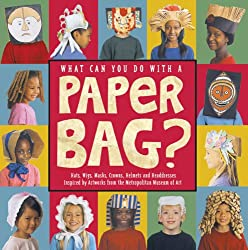 Image: What Can You Do with a Paper Bag?, by The Metropolitan Museum of Art (Author, Contributor). Publisher: Chronicle Books; First Edition edition (June 2001)
