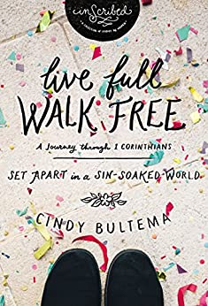 Live Full Walk Free: Set Apart in a Sin-Soaked World (InScribed Collection) by [Cindy Bultema]