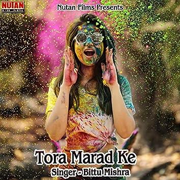 Tora Marad Ke