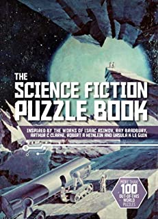 The Science Fiction Puzzle Book: Inspired by the Works of Isaac Asimov, Ray Bradbury, Arthur C Clarke, Robert A Heinlein a...