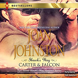 Hawk's Way: Carter & Falcon     The Cowboy Takes a Wife/The Unforgiving Bride              By:                                                                                                                                 Joan Johnston                               Narrated by:                                                                                                                                 Todd Haberkorn                      Length: 7 hrs and 20 mins     20 ratings     Overall 4.3