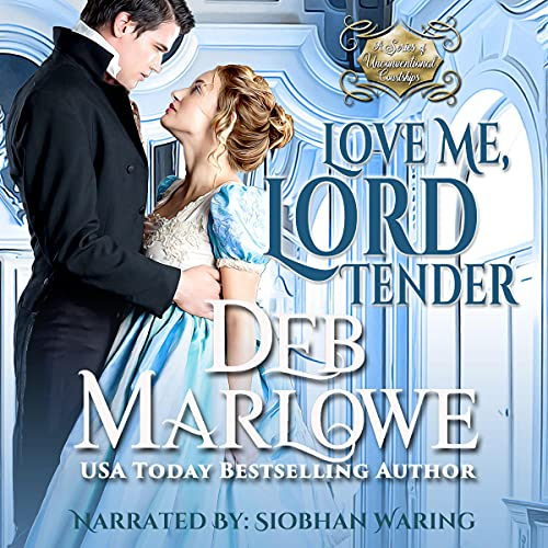 Love Me, Lord Tender: A Series of Unconventional Courtships, Book 1