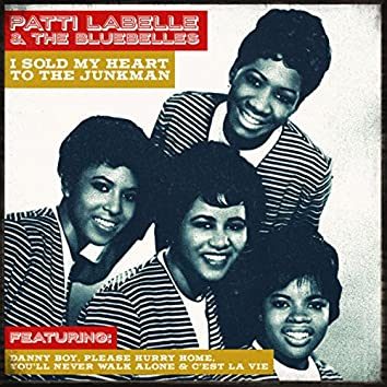 Patti Labelle & The Bluebelles - I Sold My Heart To The Junkman