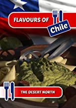 Flavours of Chile: The Desert North