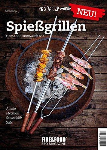 Spießgrillen: FIRE&FOOD Bookazine N°3: Fire & Food Bookazine No. 3