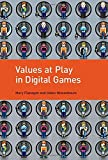 Values at Play in Digital Games by Mary Flanagan Helen Nissenbaum(2014-07)