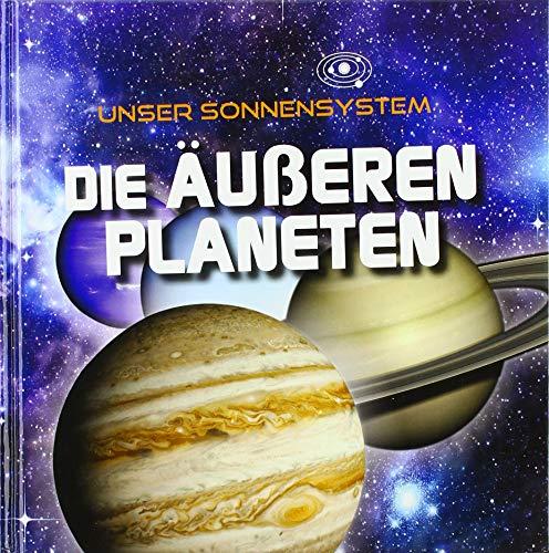 Die äußeren Planeten: Unser Sonnensystem (CORONA Sachbücher)