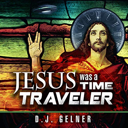Jesus Was a Time Traveler cover art