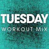 Tuesday (Workout Mix)