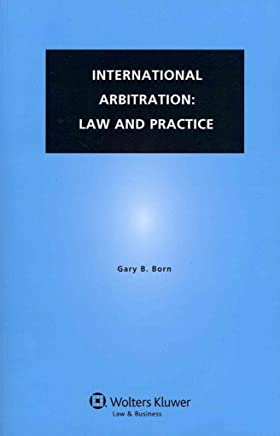 [(International Arbitration: Law and Practice)] [By (author) Gary B. Born] published on (November, 2012)