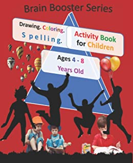 Drawing Coloring Spelling Activity Book for Children Ages 4 - 8 Years Old ( Brain Booster Series): Art and Language Activi...