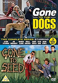 Gone To The Dogs / Gone To Seed - Two Complete Series