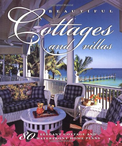 Beautiful Cottages and Villas: Introducing 80 Sater Coastal-Style Home Plans