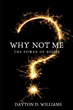 Why Not Me?: The Power of Belief