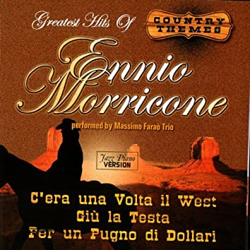 Greatest Hits Of Ennio Morricone - Country Themes