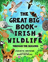 The Great Big Book of Irish Wildlife: Through the Seasons