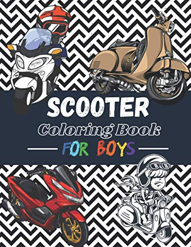 Scooter Coloring Book for Boys: 25 beautiful pages to color | Vintage & Modern motorcycles for kids & teens.