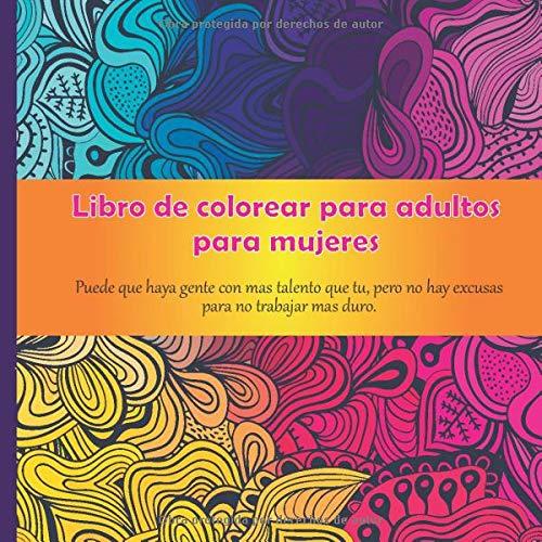 Libro de colorear para adultos para mujeres - Puede que haya gente con mas...