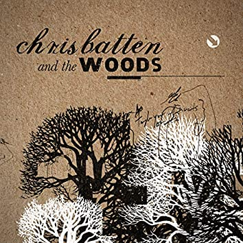 Chris Batten and the Woods