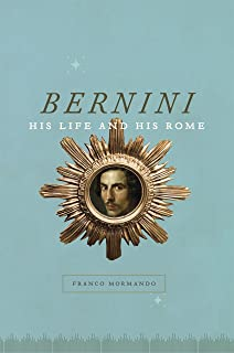 Bernini: His Life and His Rome