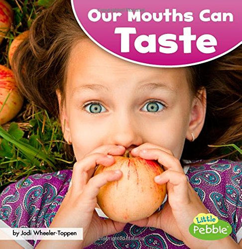 Our Mouths Can Taste (Our Amazing Senses)