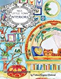 Nice Little Town - Interiors: Adult Coloring Book (Stress Relieving Coloring Pages, Coloring Book for Relaxation)
