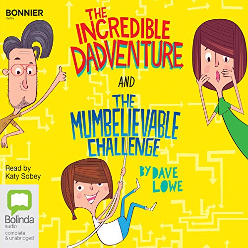 Couverture de The Incredible Dadventure and The Mumbelievable Challenge