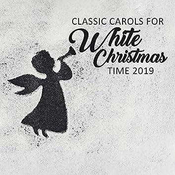Classic Carols for White Christmas Time 2019