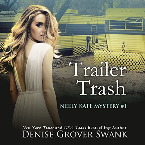 Trailer Trash     Neely Kate Mystery, Book 1              By:                                                                                                                                 Denise Grover Swank                               Narrated by:                                                                                                                                 Shannon McManus                      Length: 7 hrs and 23 mins     2 ratings     Overall 5.0