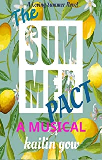 The Summer Pact: A Musical: A Loving Summer Series (Loving Summer Series Prequel Book 1)