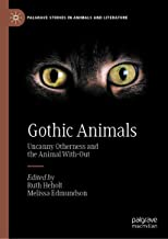 Gothic Animals: Uncanny Otherness and the Animal With-Out (Palgrave Studies in Animals and Literature) (English Edition)