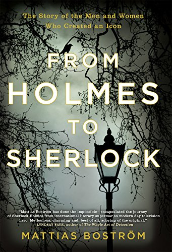 Image of From Holmes to Sherlock: The Story of the Men and Women Who Created an Icon