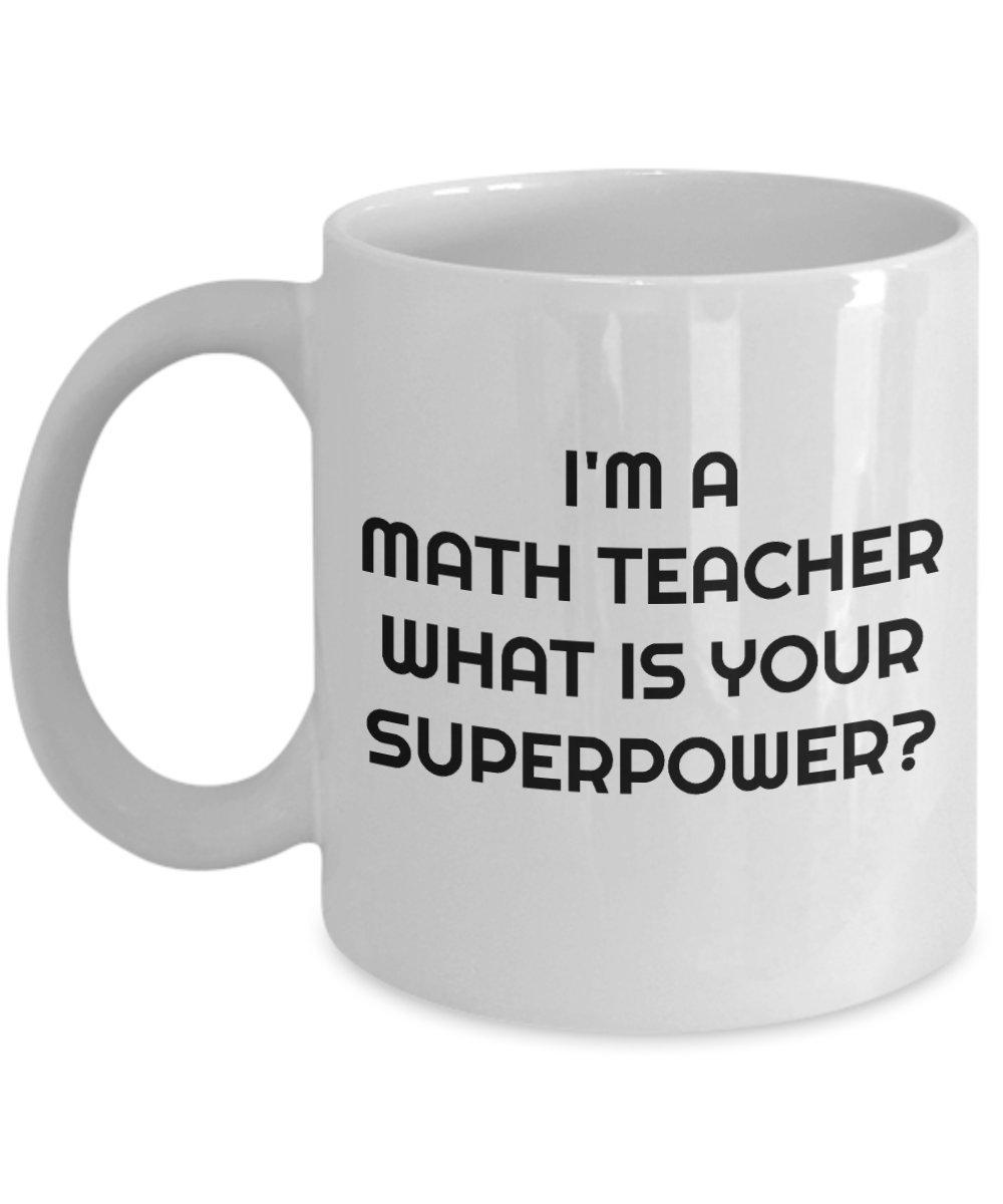私は数学の先生です - あなたの超大国とは何ですか?楽しい白い陶磁器311.84グラムのマグカップ。メンター、女性、男性のための*アパレルギフト