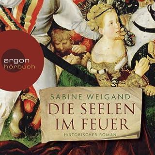 Die Seelen im Feuer                   Autor:                                                                                                                                 Sabine Weigand                               Sprecher:                                                                                                                                 Birgitta Assheuer                      Spieldauer: 7 Std. und 52 Min.     108 Bewertungen     Gesamt 4,4