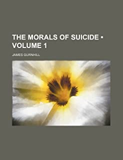 The Morals of Suicide (Volume 1)