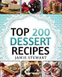 Dessert Cookbook - Top 200 Dessert Recipes: (Delicious and Healthy Recipes for Any Occasion - Christmas, New Year s Eve, etc. Cakes, Muffins, Cookies, Chocolate Bars, Ice Cream, Marshmallow, Candy)