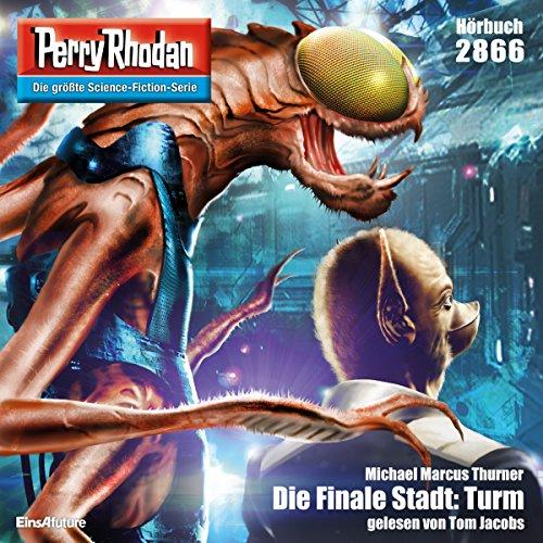 Die Finale Stadt: Turm     Perry Rhodan 2866              De :                                                                                                                                 Michael Marcus Thurner                               Lu par :                                                                                                                                 Tom Jacobs                      Durée : 3 h et 28 min     Pas de notations     Global 0,0