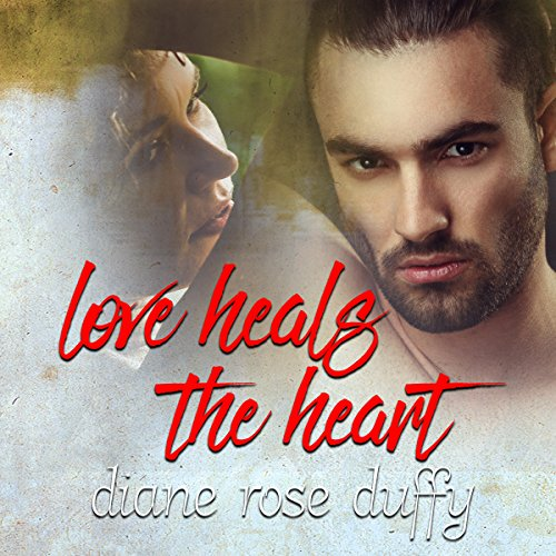 Love Heals the Heart audiobook cover art