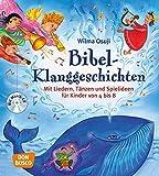 Bibel-Klanggeschichten - Mit Liedern, Tänzen und Spielideen für Kinder von 4 bis 8